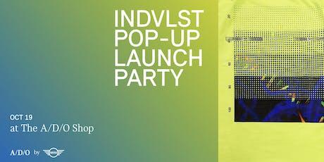 INDVLST POP-UP LAUNCH PARTY tickets