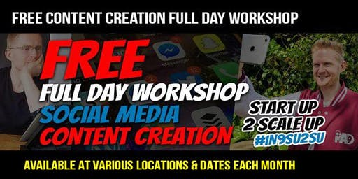Content Creation StartUp2ScaleUp FREE WORKSHOP BurtonOnTrent #IN9SU2SU
