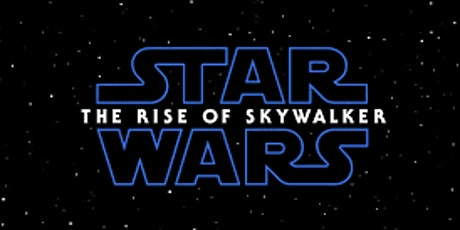 6:00 PM Star Wars: The Rise of Skywalker - VJV Presents...Families for FAM tickets