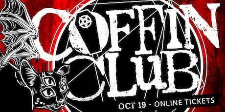 COFFIN CLUB : Oct 19 : $7 TICKETS tickets