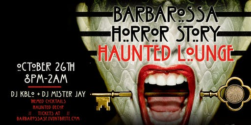 Barbarossa's Halloween Horror Story: The Haunted Lounge | Saturday October 26th
