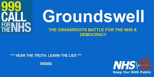 GROUNDSWELL - The Grassroots Battle for the NHS & Democracy