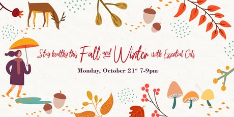 Stay Healthy This Fall And Winter With Essential Oils tickets
