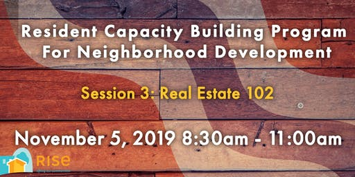 Real Estate 102 Take 2 (Resident Capacity Building Session #3)