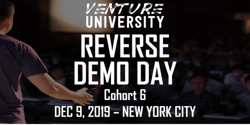 Venture University - REVERSE DEMO DAY - Cohort 6 - VCs, Angels, & Family Offices  - New York City