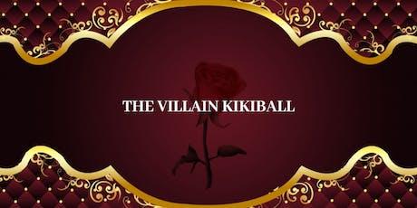 The Villain Kikiball entradas