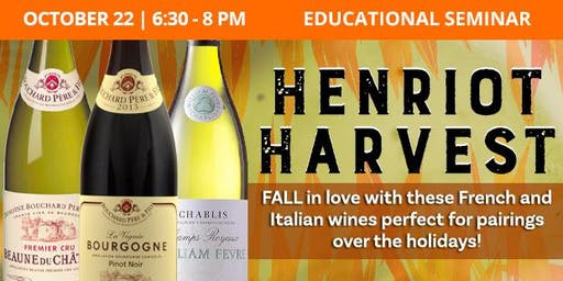 Educational Seminar: Henriot Harvest