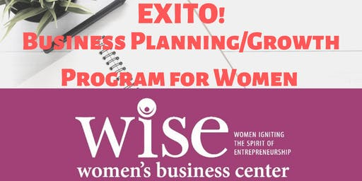 EXITO! Business Planning/Growth Program for  Women