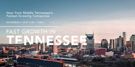 Fast Growth in Tennessee: Hear from Middle TN's fastest-growing companies tickets
