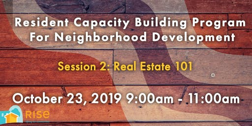 Real Estate 101 Take 2 (Resident Capacity Building Session #2)