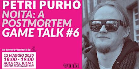 GAME TALK #6: PETRI PURHO biglietti