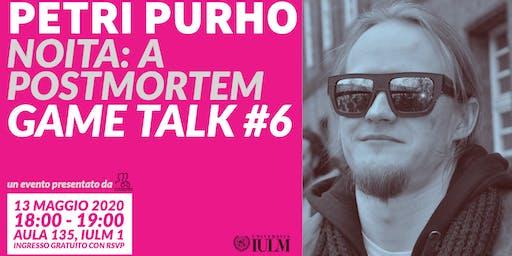 GAME TALK #6: PETRI PURHO