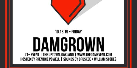 DAM Events:The DAMgrown Edition tickets