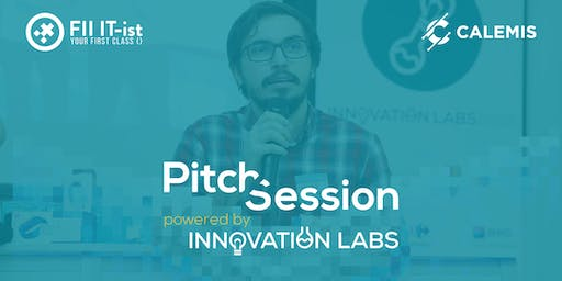 Pitch Session powered by Innovation Labs & FII IT-st