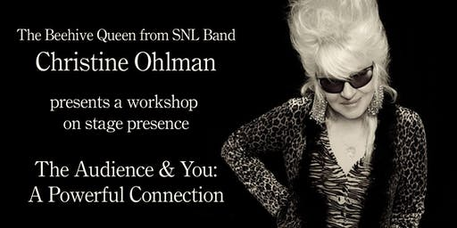 Christine Ohlman Presents - The Audience and You: A Powerful Connection