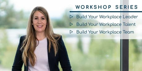 Build your Workplace Talent - PORT COQUITLAM tickets
