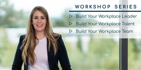 Build your Workplace Leader - PORT COQUITLAM tickets