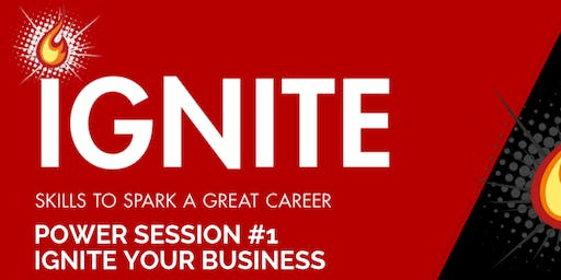 Ignite Power Session 1: Ignite Your Business