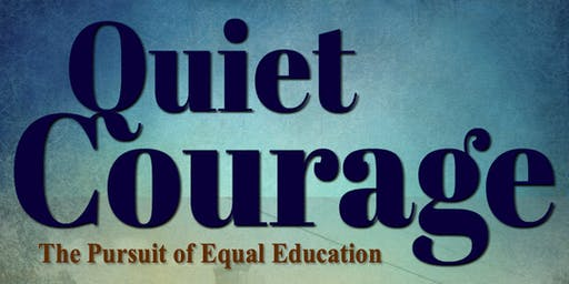 Quiet Courage: The Pursuit of Equal Education