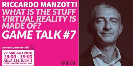 GAME TALK #7: RICCARDO MANZOTTI tickets
