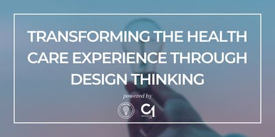 Transforming the Health Care Experience Through Design Thinking
