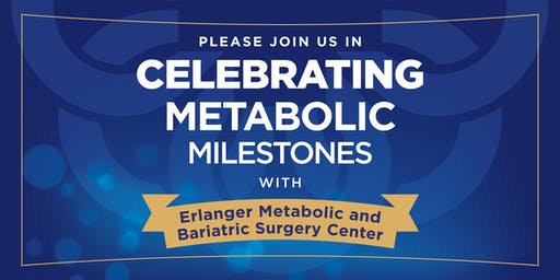 Erlanger Metabolic Milestones Celebration & Dinner
