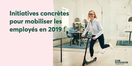 Initiatives concrètes pour mobiliser les employés en 2019 ! (Mtl) billets