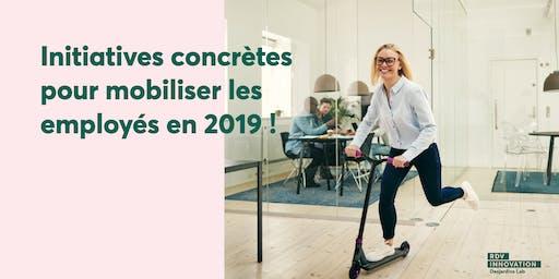 Initiatives concrètes pour mobiliser les employés en 2019 ! (Mtl)