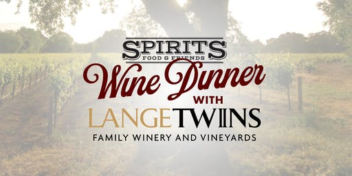 Spirits Wine Dinner with LangeTwins