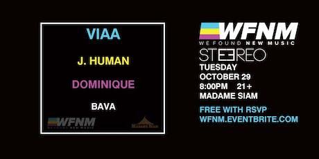 10/29 - WFNM PRESENTS: VIAA, J HUMAN, DOMINIQUE, BAVA tickets