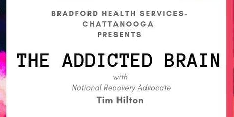 Bradford-Chattanooga presents The Addicted Brain tickets