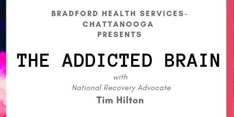 Bradford-Chattanooga presents The Addicted Brain