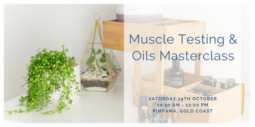 Muscle Testing & Essential Oil Masterclass