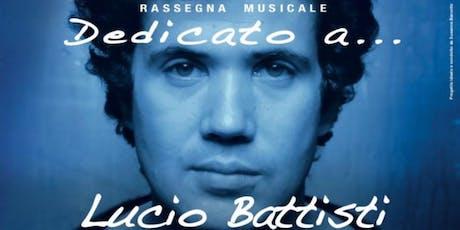 Dedicato a... Lucio Battisti biglietti