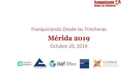 Franquiciando desde las trincheras Mérida 2019 boletos