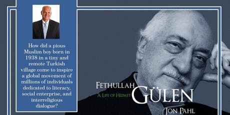 Lecture & Book Signing Event, Gulen: A Life of Hizmet by Jon Pahl tickets