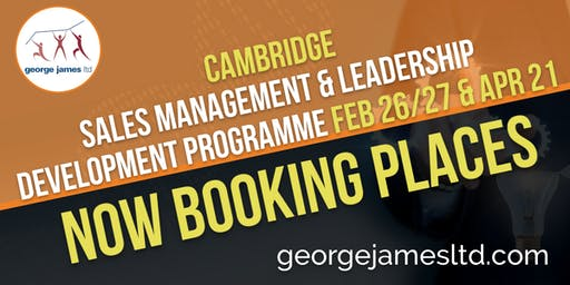 Sales Management & Leadership Development Programme - Cambridge - Feb 26/27 & Apr 21 2020