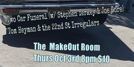 Tom Heyman & the 22nd St Irregulars + Two Car Funeral