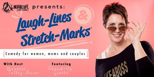Laugh-Lines & Stretch-Marks: Comedy for Women, Moms, and Couples!