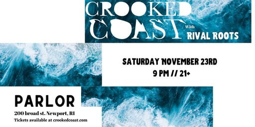 Crooked Coast  w/  Rival Roots at The Parlor - Newport RI