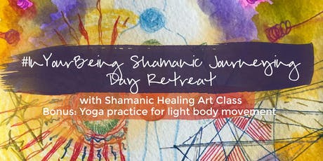 #InYourBeing Shamanic Journeying Day Retreat tickets