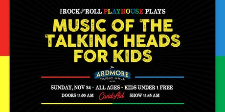 Music Of Talking Heads for Kids! Presented by The Rock & Roll Playhouse tickets