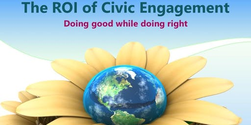 The ROI of Civic Engagement - Doing Good While Doing Right