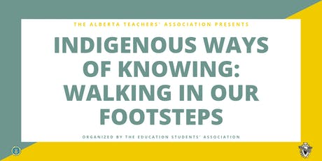 Indigenous Ways of Knowing: Walking in our Footsteps tickets