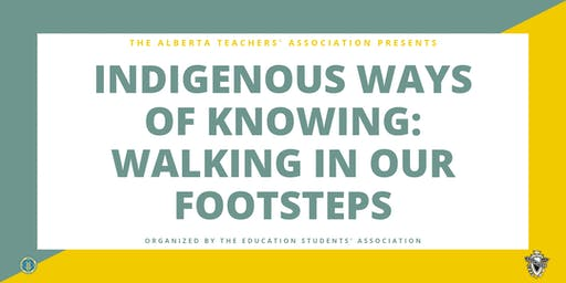 Indigenous Ways of Knowing: Walking in our Footsteps