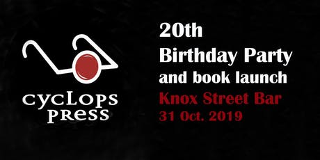 Cyclops Press 20th Birthday and launch party tickets