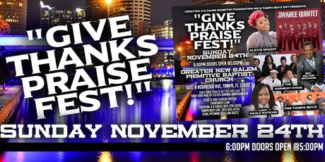GIVE THANKS PRAISE FEST!! tickets