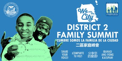 We are the City: District 2 Family Summit