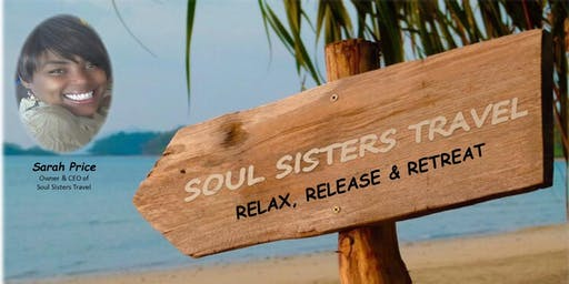 "Soul Sisters Travel Presents: ""The 8th Annual Ladies Only Retreat Getaway"""