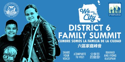 We are the City: District 6 Family Summit